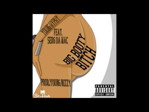Young Hyphy - Big Booty Bitch Feat  Serg Da Mac (prod.young Nizzy) video