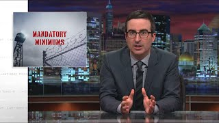 Mandatory Minimums: Last Week Tonight with John Oliver (HBO)