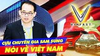 """""""Vingroup Sẽ Là Nam Châm Hút Nhân Tài Xa Quê Trở Về Giống Samsung, Hyundai"""" - Cựu Chuyên Gia Samsung"""