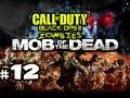 COMES TO A CLOSE - Mob Of The Dead Zombies Uprising DLC Black Ops 2 w/ Kootra Ep.12