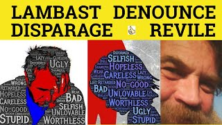 Revile Vs Lambast Vs Disparage Vs Denounce - The Difference - ESL British English Pronunciation