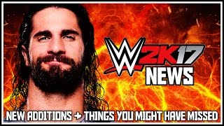 WWE 2K17 - New Additions, Unofficial Roster Reveals & Things You Might Have Missed! (WWE 2K17 News)