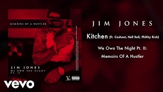 Jim Jones - Kitchen ft. Cashout, Hell Rell, Philthy Rich (Audio)