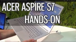 Acer Aspire S7 hands-on and preview - 11.6 and 13.3 inch versions