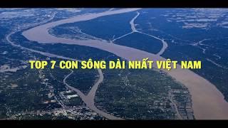 TOP 7 con Sông dài nhất Việt Nam | Go Vietnam ✔