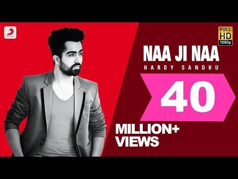 Hardy Sandhu - Naa Ji Naa | Latest Punjabi Romantic Song video