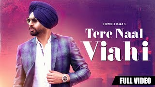 Tere Naal Viahi | Official Video | Gurpreet Maan | Jatinder Shah | Rhythm Boyz Entertainment