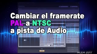 Cambiar el framerate PAL a NTSC a pista de audio (ENGLISH Sub)