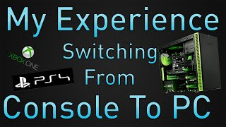 My Experience Switching From Console Gaming to PC Gaming