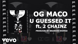 2 Chainz Video - OG Maco - U Guessed It (Audio) ft. 2 Chainz