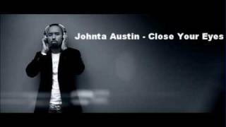 Watch Johnta Austin Close Your Eyes video
