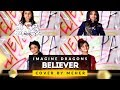 Imagine Dragons - Believer | Cover by Meher MP3