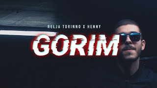 RELJA TORINNO FEAT. HENNY - GORIM (Official Video 2018)