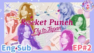 Download [Eng Sub] Rocket Punch: Fly to Japan - Weekly Episode 2 (210714) Mp3/Mp4