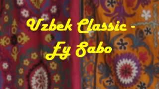 Uzbek Classic - Ey Sabo