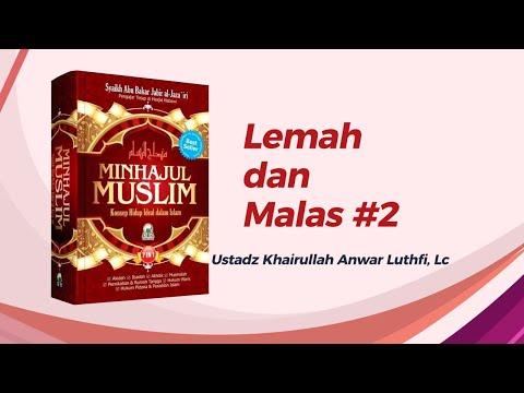 Lemah dan Malas - Ustadz Khairullah Anwar Luthfi, Lc