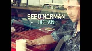 Watch Bebo Norman Everything I Hoped You