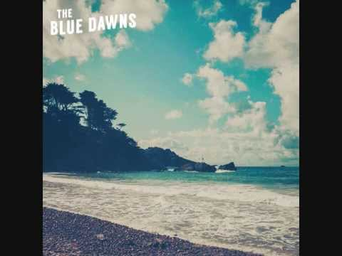 The Blue Dawns - Refuse To Follow
