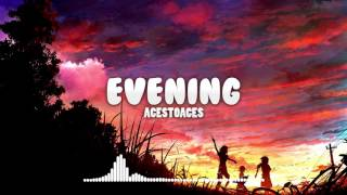 AcesToAces - Evening (Original Mix)