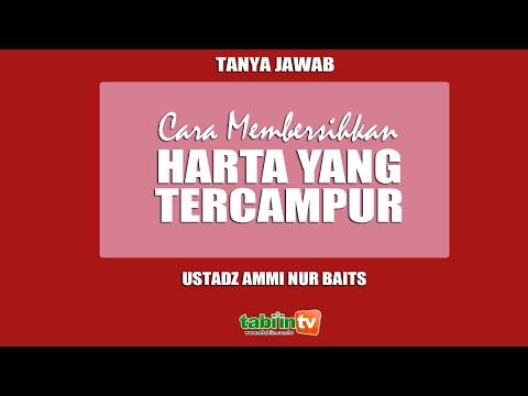 Membersihkan Harta Yang Tercampur Harta Haram - Ustadz Ammi Nur Baits