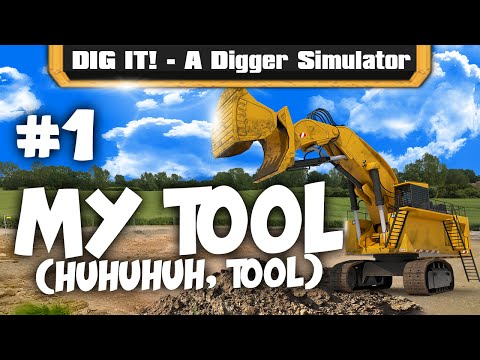 DIG IT! - A Digger Simulator - #001: Big Tools