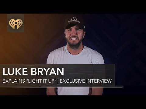 "Luke Bryan Explains ""Light It Up"" Writing Process  Exclusive Interview"