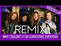 REMIX WHY COULDN T IT BE CHRISTMAS EVERYDAY mp3