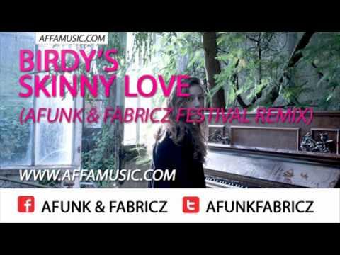 Birdy - Skinny Love Afunk & Fabricz Festival Remix FREE