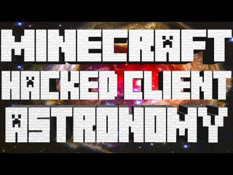 Minecraft - 1.4.6 & 1.4.7 Hacked Client - Astronomy - WiZARD HAX