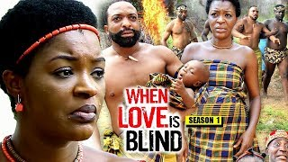 When Love Is Blind Season 1 - 2018 Latest Nigerian Nollywood Movie Full HD