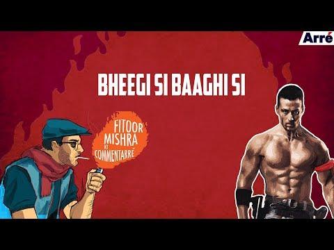 Fitoor Mishra's CommentArre | Baaghi 2 | Bheegi Si Baaghi Si thumbnail