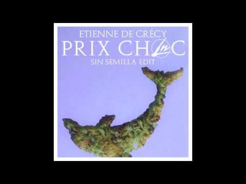 Etienne De Crécy - Prix Choc (Le Nonsense