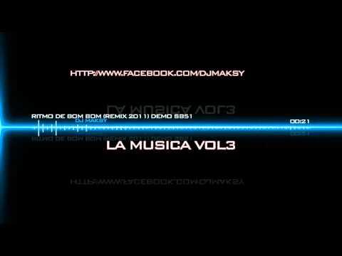 Dj Maksy - La Musica Vol3 (ritmo De Bom Bom Remix) Release Dec jan 2011 video