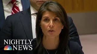 Ambassador Nikki Haley Warns Russia Over The Poisoning Of Ex-Russian Spy | NBC Nightly News