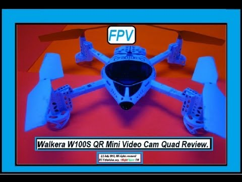 Walkera W100S QR FPV Mini Video Quad Review by NightFlyyer.