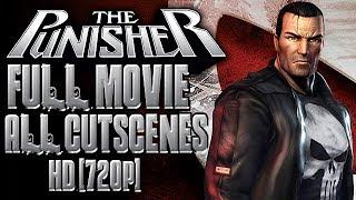 The Punisher™ FULL MOVIE (All Cutscenes) [720p]