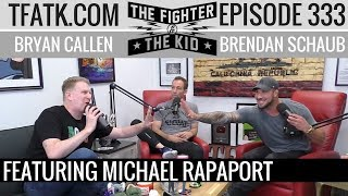 The Fighter and The Kid - Episode 333: Michael Rapaport