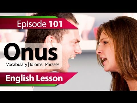 English lesson 101 - Onus. Vocabulary & Grammar lessons to speak fluent English - ESL