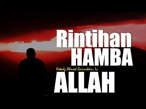 Rintihan Hamba Allah - Ustadz Ahmad Zainuddin, Lc (I'tikaf - Malam 23 Ramadhan)