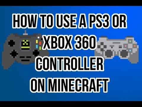 How to use a PS3 or XBox Controller for Minecraft (PC)