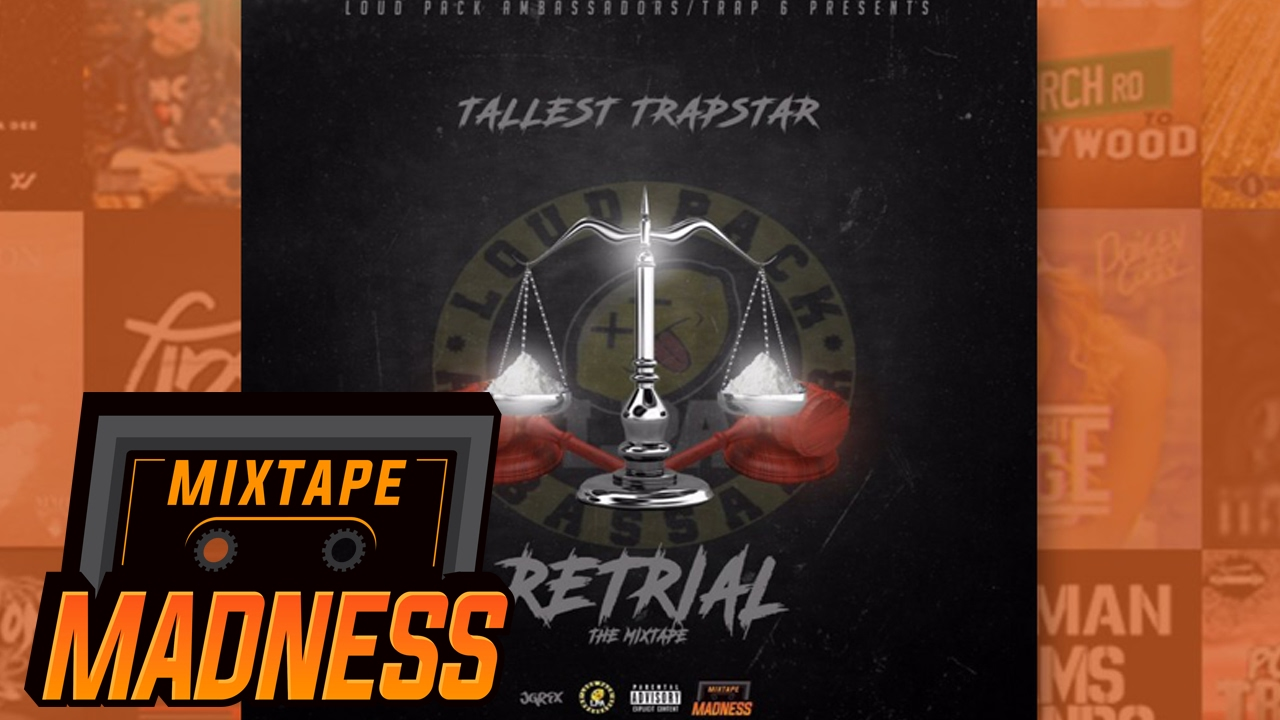 Tallest Trapstar - Stay Up [Retrial]   @MixtapeMadness