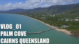 VLOG 01 Phantom 3 Palm Cove Cairns Queensland