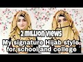 My Signature Hijab Style..|| Best Hijab Style For School,college And University || 2018