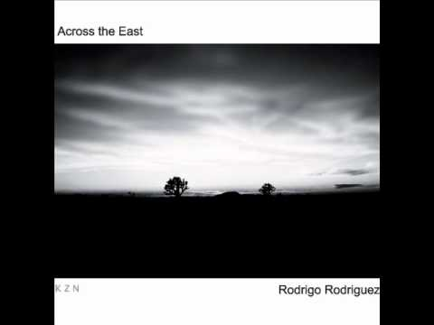 "Rodrigo Rodriguez - Rodrigo Rodriguez ""Across the East"""