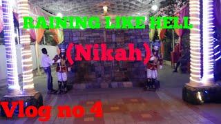 Vlog no 4 | (Nikah)Raining like hell | The Mustafa Things