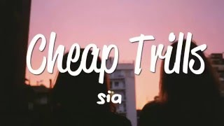 Cheap trills by SIA (lyrics)