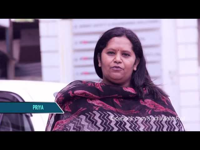 """Kochi Metro-the solution for Kochi's transport needs""- Priya"