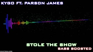 Kygo Ft. Parson James - Stole The Show (Bass Boosted)