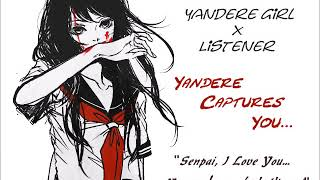 Yandere Girl x Listener~ Yandere Captures You...