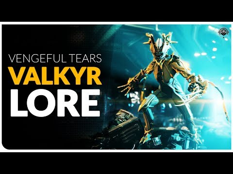 WARFRAME LORE  |  How Valkyr Became the Angry Frame